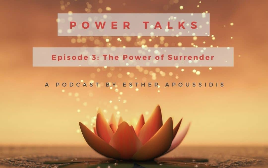 Episode 3 of Power Talks – The Power of Surrender